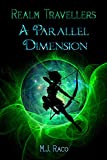 Realm Travellers: A Parallel Dimension (English Edition)